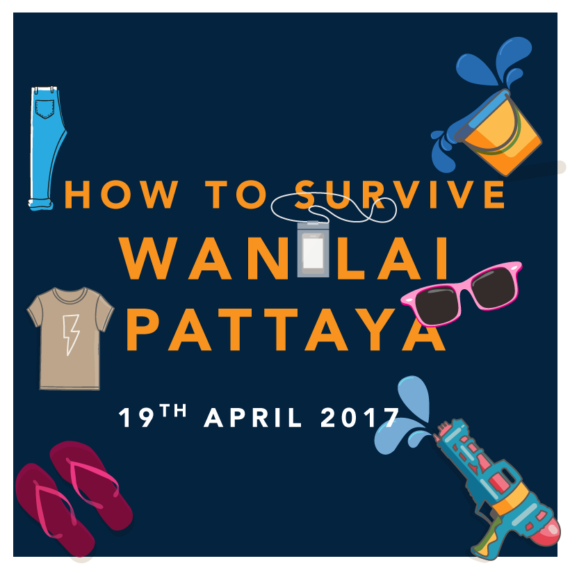 How to survive Wan Lai Pattaya 2017